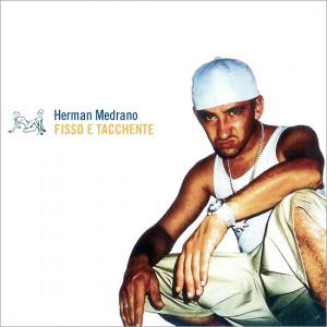 Fisso e tacchente - Herman Medrano