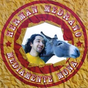 Mediamente mona - Herman Medrano