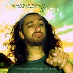 Te toca ti - Herman Medrano